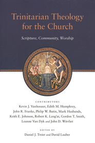 Trinitarian Theology for the Church: Scripture, Community, Worship  -     By: Daniel J. Treier, David E. Lauber