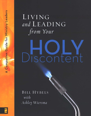 Living and Leading from Your Holy Discontent: A Companion Guide for Ministry Leaders  -     By: Bill Hybels, Ashley Wiersma