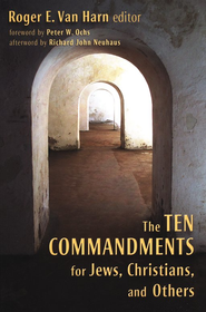 The Ten Commandments for Jews, Christians, and Others  -     By: Roger E. Van Harn