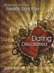 Dating Declassified: The Uncensored Truth About Dating, Friendship, and Sex  -     By: Jeanne Mayo