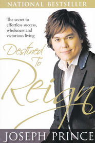 Destined to Reign: The Secret to Effortless Success, Wholeness, and Victorious Living - Slightly Imperfect  -              By: Joseph Prince