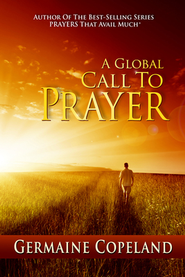 A Global Call to Prayer: Intercession In Action  -     By: Germaine Copeland