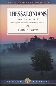 1 & 2 Thessalonians: How Can I Be Sure? -Revised LifeGuide Scripture Studies  -              By: Donald Baker