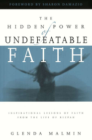 The Hidden Power of Undefeatable Faith: Inspirational Lessons of Faith from the Life of Rizpah  -     By: Glenda Malmin