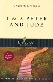 1 & 2 Peter and Jude, LifeGuide Scripture Bible Studies  -              By: Carolyn Nystrom