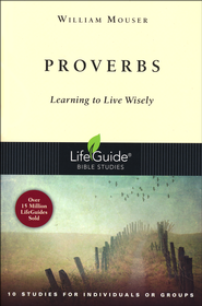 Proverbs: LifeGuide Bible Studies, Revised Edition  -     By: William Mouser