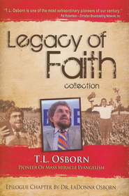 Legacy of Faith Collection: T. L. Osborn  -     By: T.L. Osborn