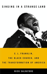 Singing in a Strange Land: C. L. Franklin, the Black Church, and the Transformation of America - eBook  -     By: Nick Salvatore