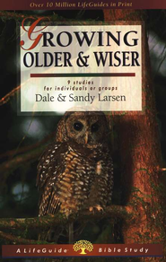Growing Older and Wiser, LifeGuide Topical Bible Studies  -              By: Dale Larsen, Sandy Larsen