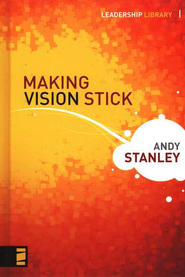 Making Vision Stick  -              By: Andy Stanley