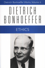 Ethics: Dietrich Bonhoeffer Works [DBW], Volume 6   -     By: Dietrich Bonhoeffer
