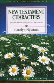 New Testament Characters,  LifeGuide Topical Studies  -              By: Carolyn Nystrom