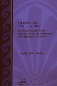 The Earliest Text of the Hebrew Bible: The Relationship between the Masoretic Text & the Hebrew base of the LXX  -     Edited By: Adrian Schenker     By: Adrian Schenker, Editor