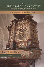 The Lectionary Commentary: Theological Exegesis for Sunday's Texts Volume 2: The Second Readings: Acts and the Epistles  -     Edited By: Roger E. Van Harn     By: Edited by Roger E. Van Harn