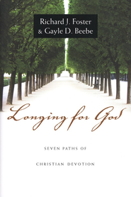 Longing for God: Seven Paths of Christian Devotion   -     By: Richard J. Foster, Gayle D. Beebe