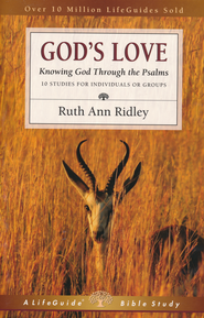 God's Love: Knowing God Through the Psalms LifeGuide Scripture Bible Studies  -              By: Ruth Ann Ridley