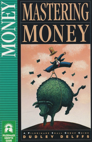 Mastering Money   -     By: Dudley Delffs