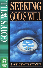 Seeking God's Will   -     By: Dudley Delffs