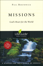 Missions: God's Heart for the World LifeGuide Topical Bible Studies  -     By: Paul Borthwick