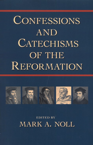 Confessions and Cathechisms of the Reformation   -     By: Mark a. Noll