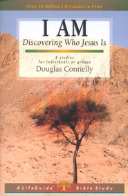 I Am: Discovering Who Jesus Is, LifeGuide Topical Bible Studies    -     By: Douglas Connelly