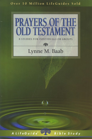 Prayers of the Old Testament  -     By: Lynne M. Baab