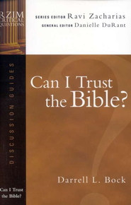 Can I Trust the Bible? RZIM Critical Questions Discussion Guides   -     By: Darrell L. Bock, Ravi Zacharias, Danielle DuRant
