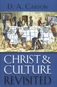 Christ and Culture Revisited  -     By: D.A. Carson