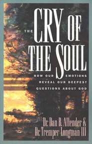 The Cry of the Soul: How Our Emotions Reveal Our Deepest Questions About God  -     By: Dan B. Allender Ph.D., Tremper Longman III