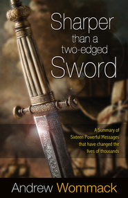 Sharper Than a Two-edged Sword: A Summary of Sixteen Powerful Messages   -     By: Andrew Wommack