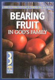 Bearing Fruit in God's Family: #3   -              By: The Navigators