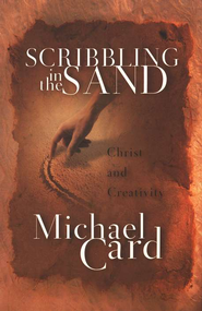 Scribbling in the Sand Paperback  -     By: Michael Card