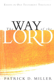 The Way of the Lord: Essays in Old Testament Theology  -              By: Patrick D. Miller