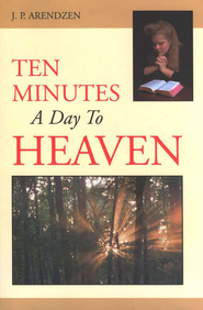 Ten Minutes a Day to Heaven  -     By: J.P. Arendzen