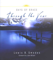 Days of Grace Through the Year  -              By: Lewis B. Smedes