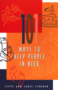 101 Ways to Help People in Need  -     By: Steve Sjogren, Janie Sjogren