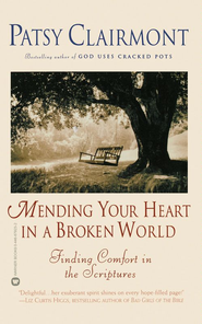 Mending Your Heart in a Broken World: Finding Comfort in the Scriptures - eBook  -     By: Patsy Clairmont