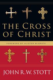 The Cross of Christ: 20th Anniversary Edition, with Study Guide  -     By: John Stott