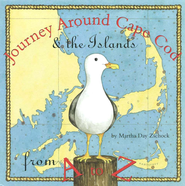Journey Around Cape Cod and the Islands from A to Z   -              By: Martha Day Zschock, Heather Zschock