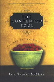 The Contented Soul: The Art of Savoring Life  -     By: Lisa Graham McMinn