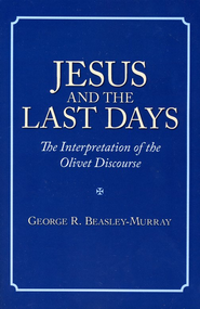 Jesus and the Last Days: The Interpretation of the   -     By: George R. Beasley-Murray