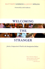 Welcoming the Stranger: Justice, Compassion & Truth in the Immigration Debate  -     By: Matthew Soerens, Jenny Hwang, Leith Anderson