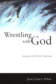 Wrestling with God: Loving the God We Don't Understand  -     By: James Emery White