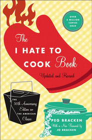 The I Hate to Cook Book: 50th Anniversary Edition - eBook  -     By: Peg Bracken