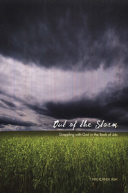 Out of the Storm: Grappling with God in the Book of Job   -     By: Christopher Ash