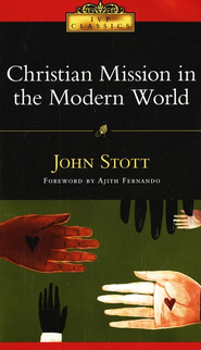 Christian Mission in the Modern World  -     By: John Stott, Ajith Fernando