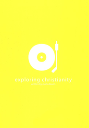 Exploring Christianity  -     By: Mark Dowds