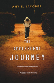 The Adolescent Journey: An Interdisciplinary Approach   -     By: Amy Jacober