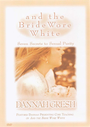 And the Bride Wore White DVD: Seven Secrets to Sexual Purity  -     By: Dannah Gresh