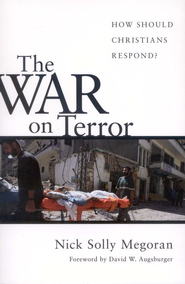The War on Terror: How Should Christians Respond?  -     By: Nick Solly Megoran, David W. Augsburger